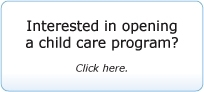 Interested in opening a child care program?